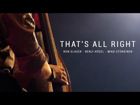 Ron Glaser - Benji Hösel & Mika Stokkinen - That's All Right